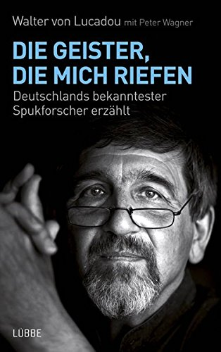9783785760734: Die Geister, die mich riefen: Deutschlands bekanntester Spukforscher erzählt