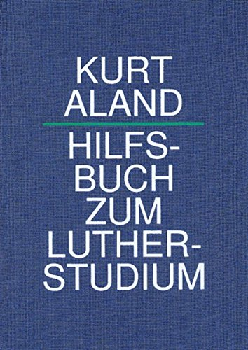 Hilfsbuch zum Lutherstudium: Aland, Kurt