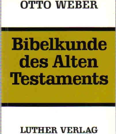 9783785802151: Bibelkunde des Alten Testaments
