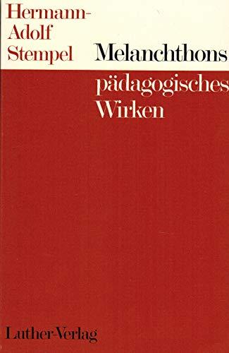 9783785802571: Melanchthons pädagogisches Wirken (Untersuchungen zur Kirchengeschichte ; Bd. 11) (German Edition)