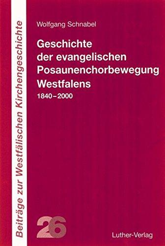 9783785804469: Geschichte der evangelischen Posaunenchorbewegung Westfalens