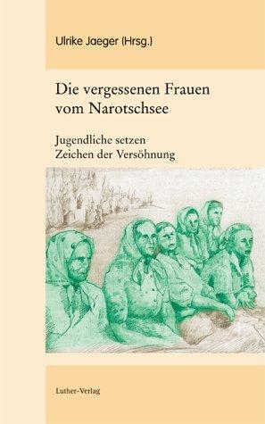 9783785804674: Die vergessenen Frauen vom Narotschsee