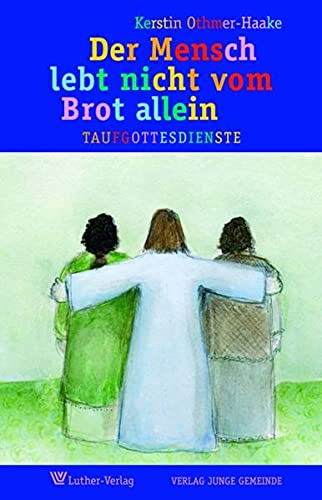 9783785805510: Der Mensch lebt nicht vom Brot allein: Taufgottesdienste