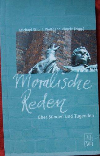 9783785909157: Moralische Reden u?ber Su?nden und Tugenden: Vortra?ge und Lesungen innerhalb der Reihe Treffpunkte an der Marktkirche 2003