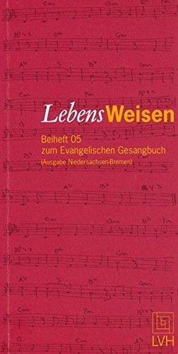 9783785909256: LebensWeisen: Beiheft 05 zum Evangelischen Gesangbuch (Ausgabe Niedersachsen-Bremen)