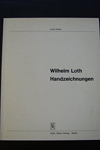 Wilhelm Loth, Handzeichnungen: Loth, Wilhelm, And Keller, Horst