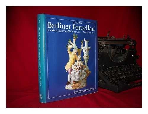 Berliner Porzellan der Manufaktur von Wilhelm Caspar Wegely 1751 - 1757 [siebzehnhunderteinundf&...