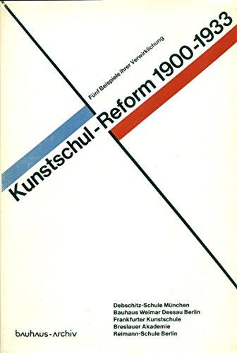 Kunstschulreform 1900-1933. Dargestellt vom Bauhaus-Archiv Berlin and: Wingler, Hans M.