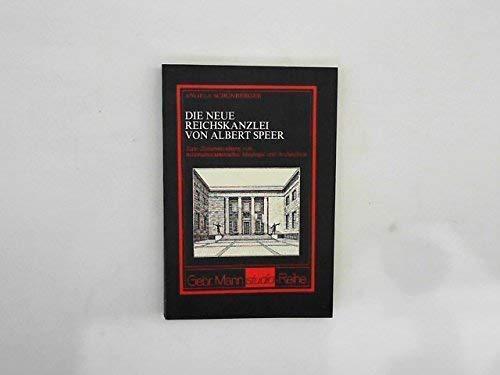 9783786112631: Die neue Reichskanzlei von Albert Speer: Zum Zusammenhang von nationalsozialistischer Ideologie und Architektur (Gebr. Mann Studio-Reihe) (German Edition)
