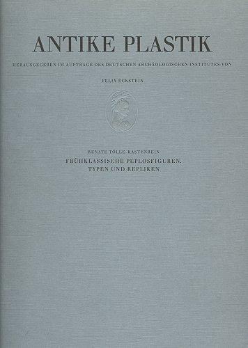 FRÃœHKLASSISCHE PEPLOSFIGUREN. TYPEN UND REPLIKEN [Hardcover] [Jan 01, 1986] TOELLE-KASTENBEIN, R. (9783786112747) by R. TOELLE-KASTENBEIN