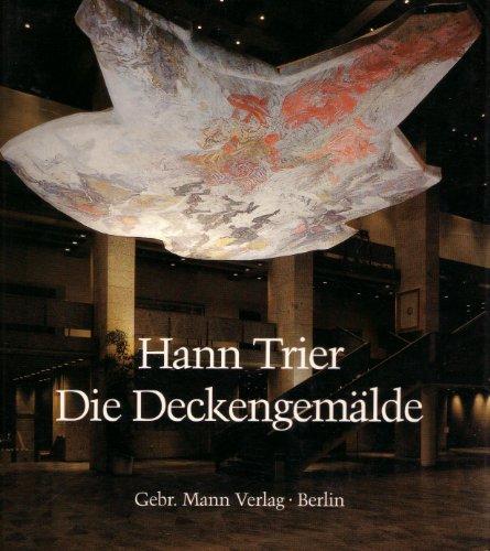 Hann Trier, Die Deckengemalde In Berlin, Heidelberg Und Koln: Mit Einer Ausfuhrlichen Dokumentation...