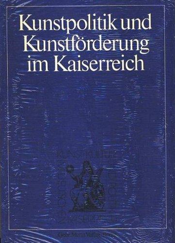 9783786113225: Kunstpolitik und Kunstförderung im Kaiserreich: Kunst im Wandel der Sozial- und Wirtschaftsgeschichte (Kunst, Kultur und Politik im Deutschen Kaiserreich)