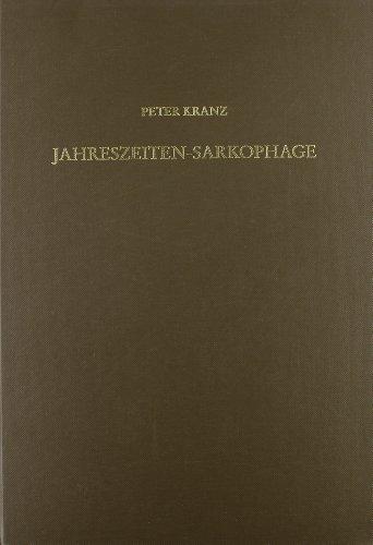 Jahreszeiten-Sarkophage. Entwicklung und Ikonographie des Motivs der: Sarkophagen - Kranz,
