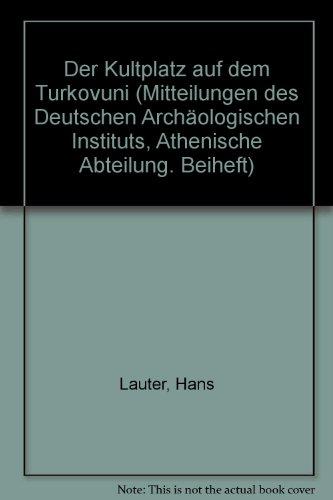DER KULTPLATZ AUF DEM TURKOVUNI (ATTISCHE FORSCHUNGEN I): Lauter, Hans