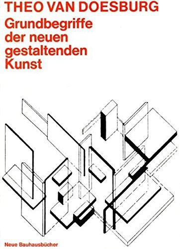 Grundbegriffe der neuen gestaltenden Kunst. (9783786114611) by Doesburg, Theo Van