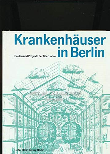 Krankenhäuser in Berlin. Bauten und Projekte der: Giebels, Norbert (Red.):