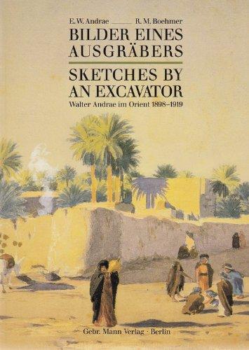 9783786115885: Bilder eines Ausgräbers: Die Orientbilder von Walter Andrae 1898-1919 = Sketches by an excavator