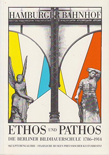 9783786115984: ETHOS UND PATHOS: DIE BERLINER BILDHAUERSCHULE, 1786-1914 (Ethos and Pathos: the Berlin School of Sculpture, 1786-1914) - TWO (2) VOLUME SET