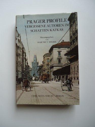 PRAGER PROFILE Vergessene Autoren im Schatten Kafkas: Binder, Hartmut (Hrsg.)