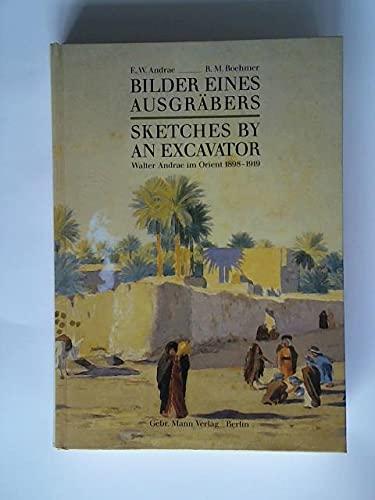 9783786116516: Sketches by an Excavator: Die Orientbilder von Walter Andrae, 1898-1919