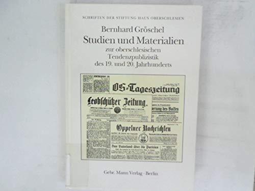 9783786116981: Studien und Materialien zur oberschlesischen Tendenzpublizistik des 19. und 20. Jahrhunderts (Schriften der Stiftung Haus Oberschlesien) (German Edition)