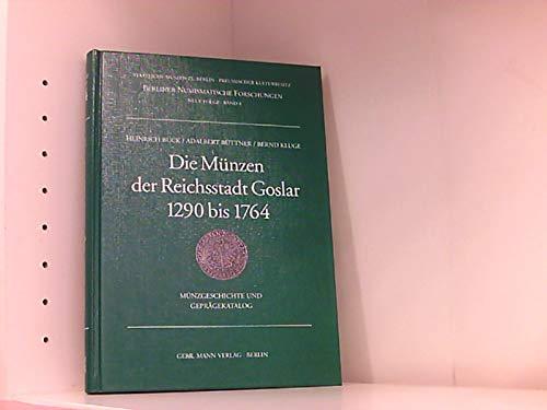 9783786117056: Die Münzen der Reichsstadt Goslar 1290 bis 1764