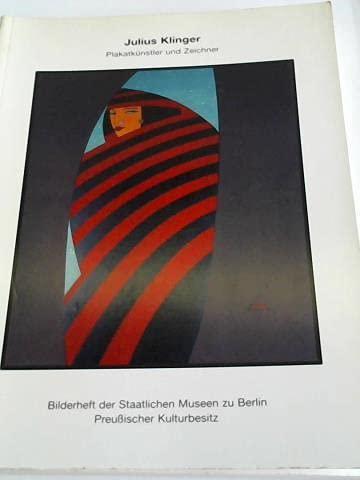 Julius Klinger: Plakatkunstler und Zeichner (Bilderheft der: Anita Kuhnel