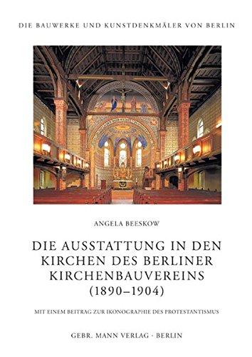 Die Ausstattung in den Kirchen des Berliner Kirchenbauvereins (1890-1905): Angela Beeskow