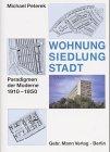 9783786123279: Wohnung. Siedlung. Stadt: Paradigmen der Moderne 1910-1950