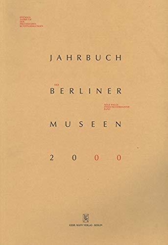 Jahrbuch der Berliner Museen 2000, neue Folge 42. Band (ehemals Jahrbuch der preußischen Kunstsammlungen).