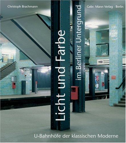 9783786124771: Licht und Farbe im Berliner Untergrund.