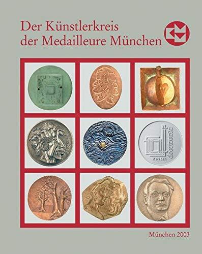 Der Künstlerkreis der Medailleure München 1988-2003, BD 18: Friedrich Brenner, Rainer ...