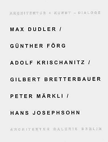Architektur + Kunst - Dialoge. Max Dudler: Ulrich Müller (Hrsg.):