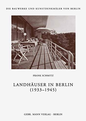 Landhäuser in Berlin 1933-1945: Frank Schmitz