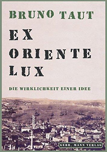 Bruno Taut. Ex oriente Lux: Manfred Speidel