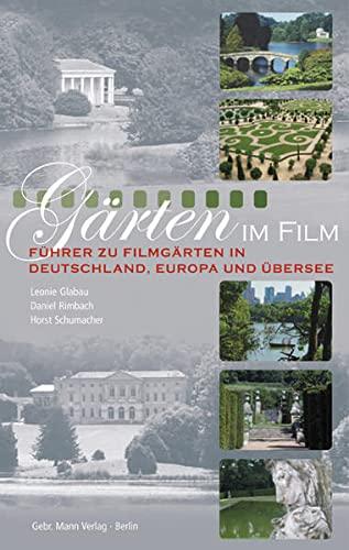 9783786125853: G�rten im Film: F�hrer zu Filmg�rten in Deutschland, Europa und �bersee