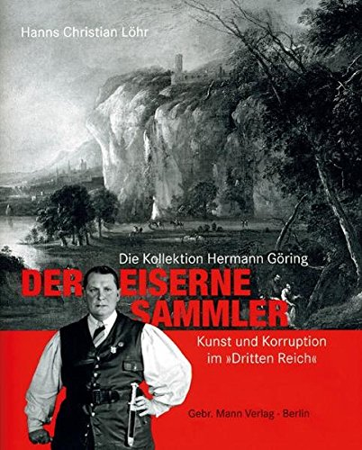 Der Eiserne Sammler: Hanns Christian Löhr