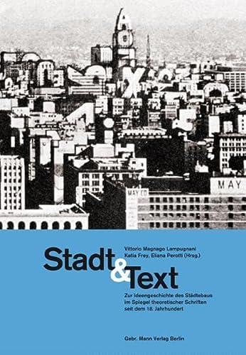 9783786126133: Stadt & Text: Zur Ideengeschichte der Stadt und des Städtebaus im Spiegel theoretischer Schriften Schriften seit dem 18. Jahrhundert