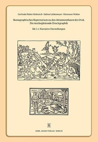 Ikonographisches Repertorium zu den Metamorphosen des Ovid I.1: Gerlinde Huber-Rebenich