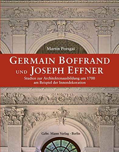Germain Boffrand und Joseph Effner: Martin Pozsgai