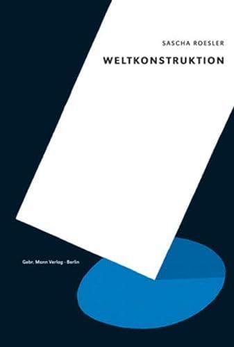 9783786126829: Weltkonstruktion: Der aussereuropäische Hausbau und die moderne Architektur - ein Wissensinventar