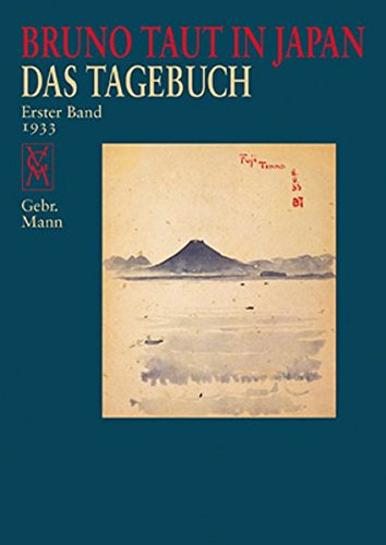 Bruno Taut in Japan - Das Tagebuch 1. Band: Bruno Taut
