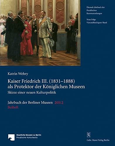 Jahrbuch der Berliner Museen. Jahrbuch der Preussischen Kunstsammlungen. Neue Folge / Kaiser ...