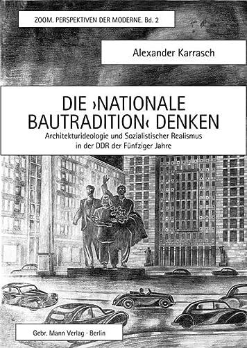 Die >Nationale Bautradition< denken: Alexander Karrasch