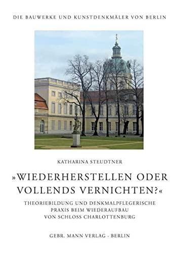 Wiederherstellen oder vollends vernichten?«: Katharina Steudtner
