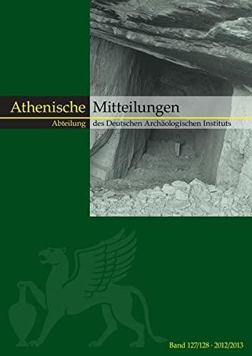 Mitteilungen des Deutschen Archäologischen Instituts, Athenische Abteilung 127/128: Katja...