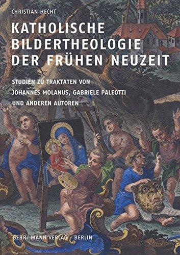 Katholische Bildertheologie der frühen Neuzeit: Christian Hecht