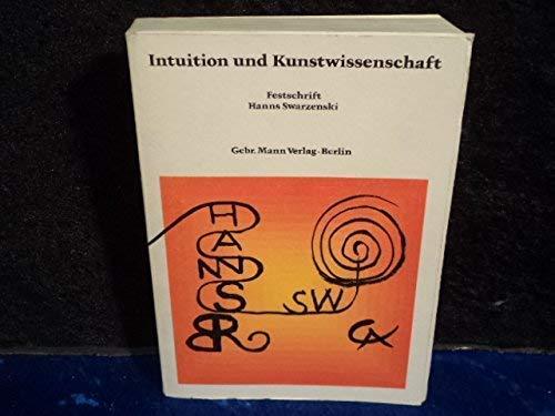 Intuition Und Kunstwissenschaft. Festschrift Fur Hanns Swarzenski: Bloch, Peter, Et