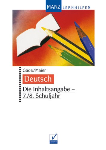 9783786310365: Deutsch. Die Inhaltsangabe. 7./.8. Schuljahr: Inkl. Lösungen