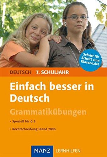 9783786312024: Einfach besser in Deutsch 7. Schuljahr Grammatikubungen: Speziell fur G8. Rechtschreibung Stand 2006. Mit Losungen
